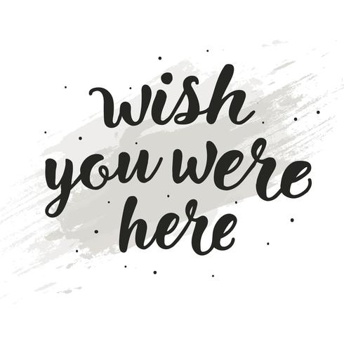 Hand Drawn Wish You Were Here Lettering Typography vector