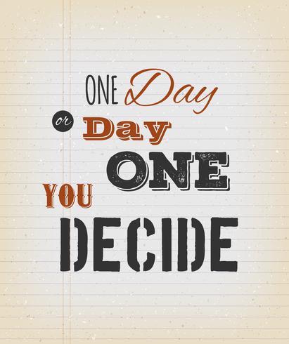 Eén dag of dag één die u beslist