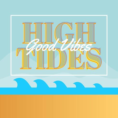 Flat Vintage Classic High Tides Good Vibes Lettering Vector Illustration