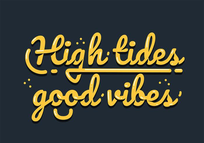 High Tides Good Vibes-Schriftzug