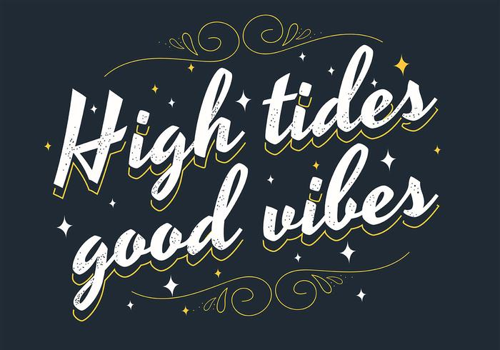 High Tides Good Vibes Lettering vector