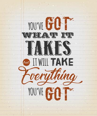 You've Got What It Takes Motivation Quote vector
