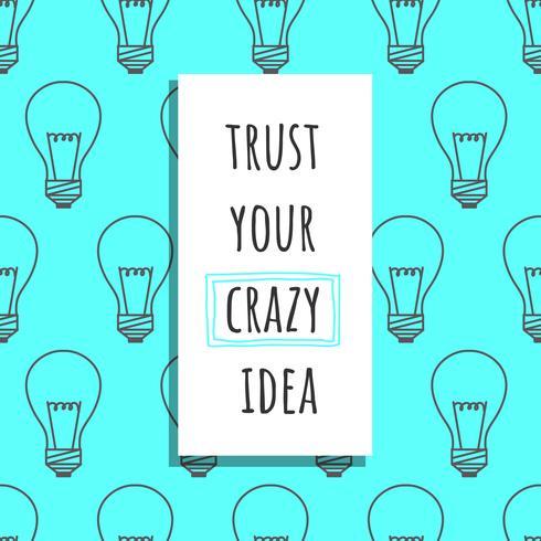 Trust Your Crazy Idea Vector