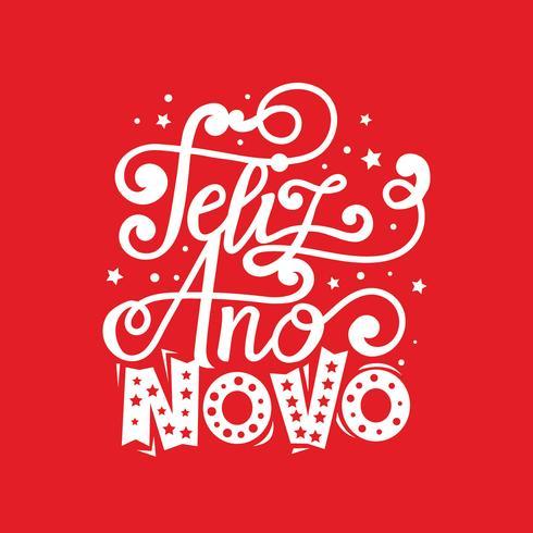 Feliz Año Nuevo en portugués o Feliz Ano Novo.
