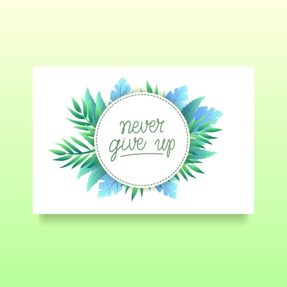 Never Give Up Card Of Encouragement Vector