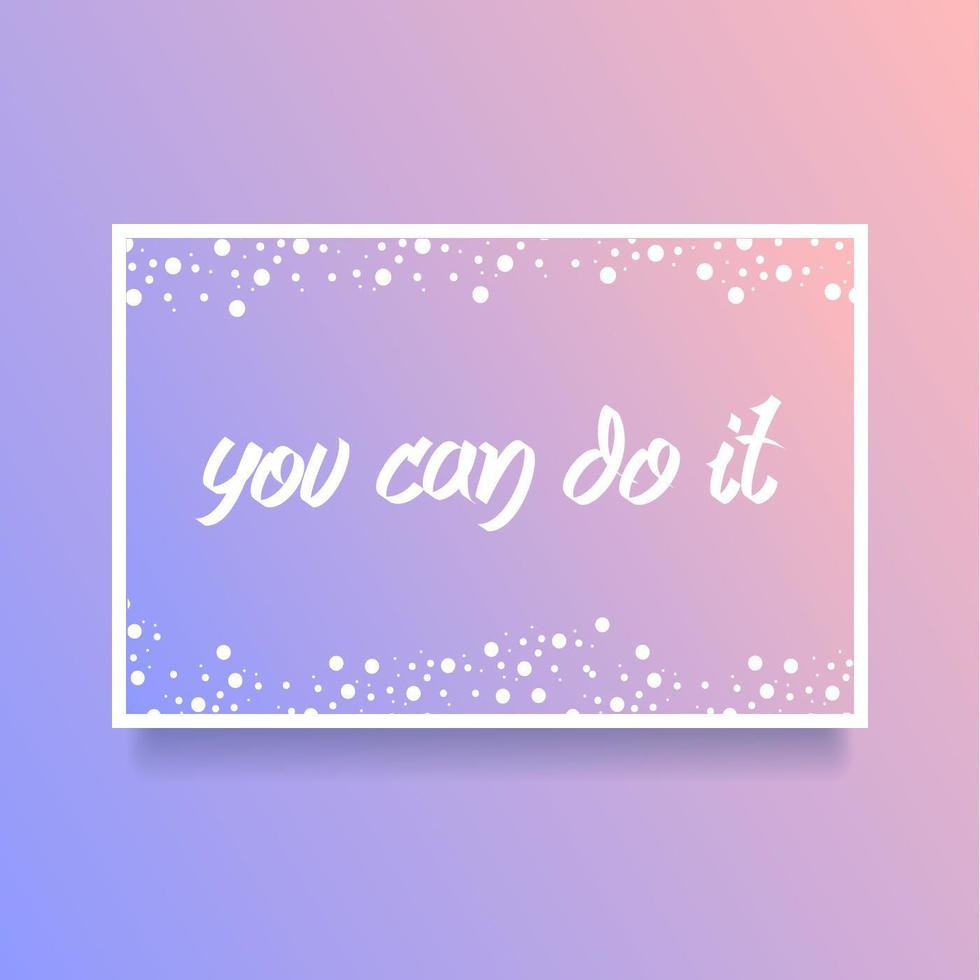 Hand Lettering You Can Do It Card Of Encouragement Vector