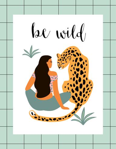 Sois sauvage. Illustration vectorielle de femme avec léopard. Design branché pour carte, affiche, tshirt