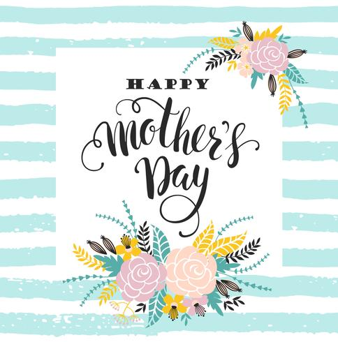 Happy Mothers Day lettering greeting card with Flowers.