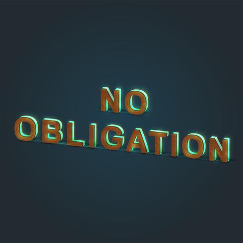 """""""NO OBLIGATION"""" - Realistisk illustration av ett ord som gjorts av trä och glödande glas, vektor"""