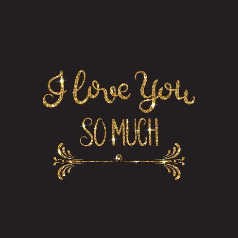 Eu te amo muito. Letras românticas com glitter. Brilhos dourados