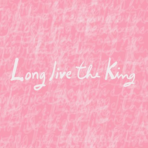 Lunga vita al Re.