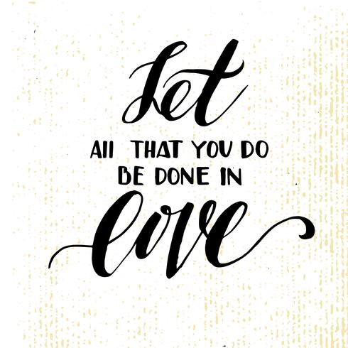 Let all that you do be done in love. vector