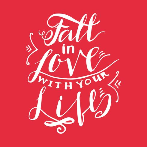 Fall in the love with your life
