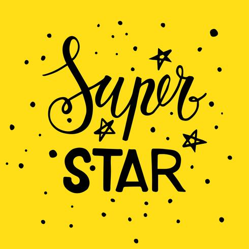 The phrase Super star. Lettering  vector