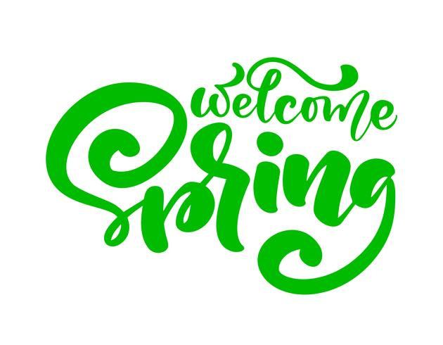 Calligraphy lettering phrase Welcome Spring. Vector Hand Drawn Isolated text