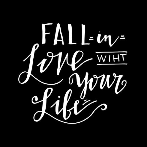Enamórate con tu vida.