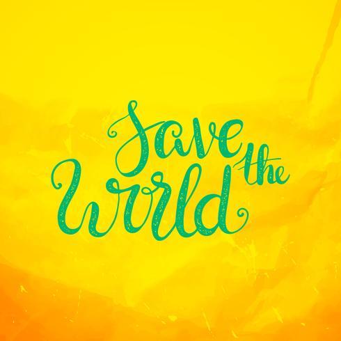Salva il mondo. Lettering Earth Day Protection