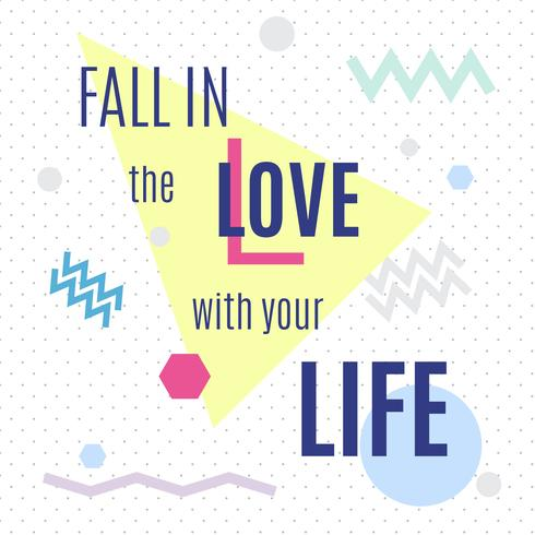 Fall in the love with your life vector