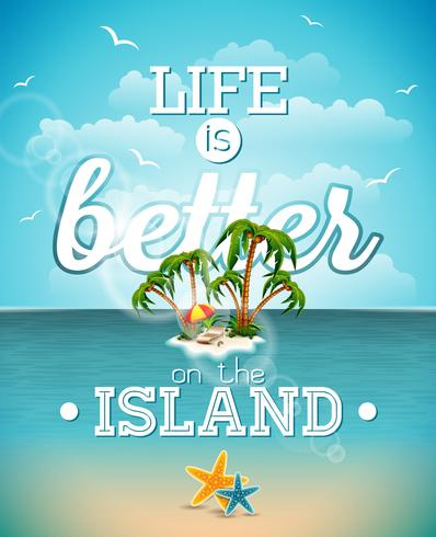 Life is better on the island inspiration quote on seascape background. vector