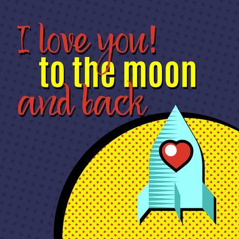 Te quiero hasta la luna y más allá.