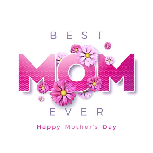 Happy Mothers Day Greeting card design with flower and Best Mom Ever typographic elements on white background. Vector Celebration Illustration