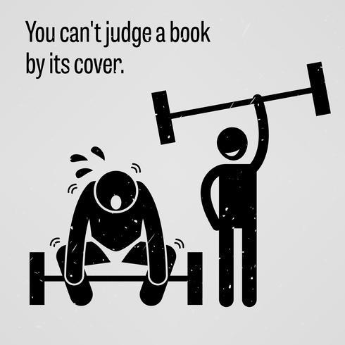Du kan inte döma en bok genom dess omslag. vektor