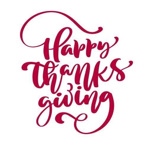 Happy Thanksgiving Calligraphy Text, vector Illustrated Typography Isolated su fondo bianco per la cartolina d'auguri. Preventivo positivo Spazzola moderna disegnata a mano. T-shirt stampata