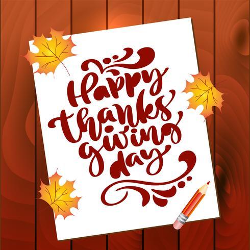 Texte de calligraphie joyeux Thanksgiving Day sur feuille de papier avec des feuilles de l'automne et fond en bois. Illustration vectorielle isolée. Citation de lettrage positif. Main dessinée brosse moderne pour t-shirt, carte de voeux