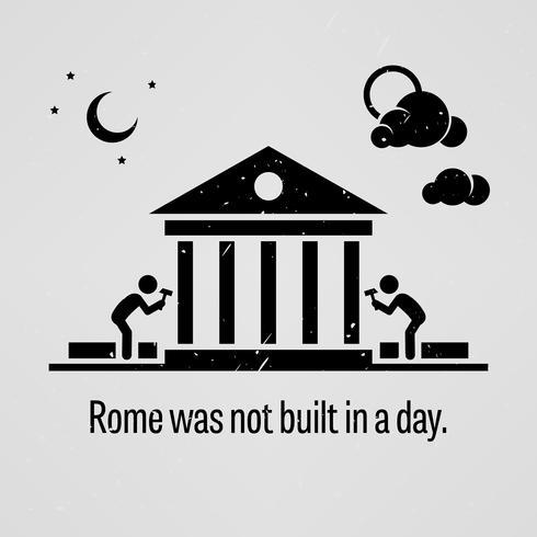 Roma não foi construída em um dia. vetor