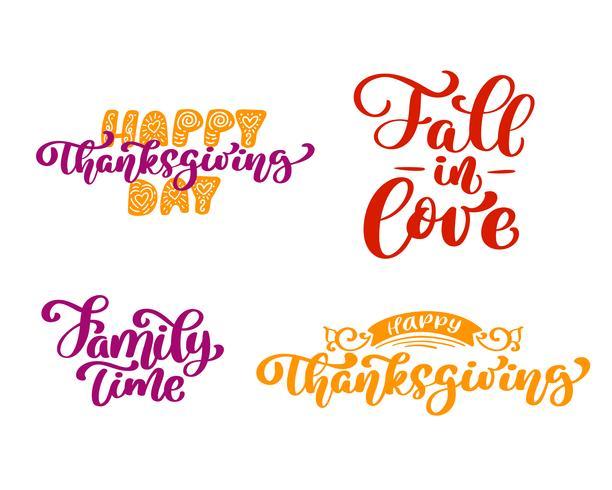Set van kalligrafie zinnen Happy Thanksgiving Day, Fall to love, Family Time. Holiday Family Positive citeert tekstbelettering. Briefkaart of poster grafisch ontwerp typografie-element. Handgeschreven vector