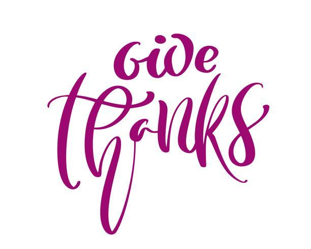 Da gracias Amistad Familia Cita positiva día de acción de gracias letras. Elemento de tipografía diseño gráfico caligrafía tarjeta de felicitación o cartel. Postal de vector escrita a mano