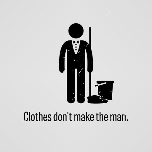 Kläder gör inte mannen. vektor