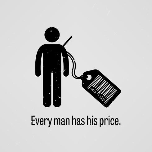Every Man Has Price. vector