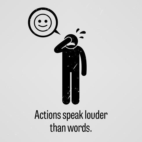 Ações falam mais alto que palavras. vetor