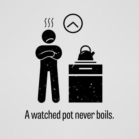 En klockad koka kokar aldrig.
