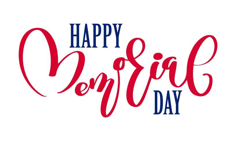 Vector Happy Memorial Day card. Testo di calligrafia nel cuore Illustrazione di festa nazionale americana. Manifesto festivo o banner con scritte a mano