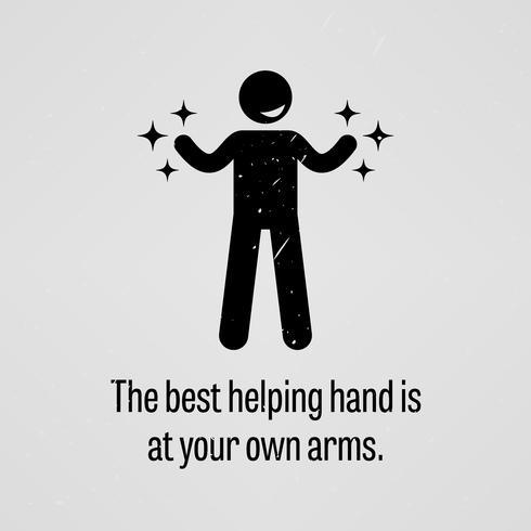 La mejor mano amiga está en tus propios brazos.