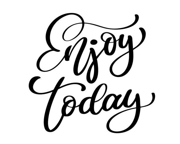 Amuse-toi aujourd'hui. Affiche de typographie dessiné à la main