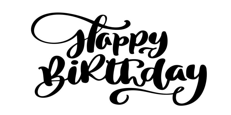 Feliz cumpleaños mano dibujada frase de texto. El gráfico de la palabra de las letras de la caligrafía, el arte del vintage para los carteles y las tarjetas de felicitación diseñan. Cita caligráfica en tinta verde aislada en blanco. Ilustración vectorial vector