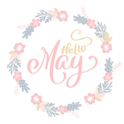 Hand drawn lettering Hello May in the round frame of flowers wreath