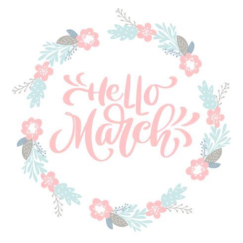 Handentecknad bokstäver Hello March i rundramen av blomsterkrans
