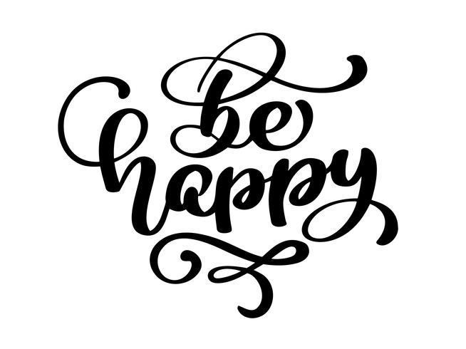 Download Hand drawn Be happy hand lettering. Handmade vector ...