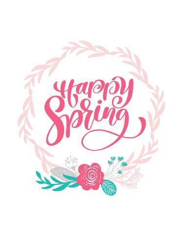 Übergeben Sie die gezogene Beschriftung des glücklichen Frühlinges im runden Rahmen des Blumenkranzes, der Niederlassungen und der Blätter. skandinavische vektorabbildung. Design für Hochzeitseinladungen, Grußkarten