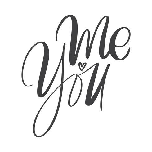 Io e me calligrafia moderna lettering testo. Design per poster o t-shirt tipografia. Detto motivazionale per la decorazione murale. Illustrazione di arte vettoriale Isolato su sfondo Citazione ispiratrice