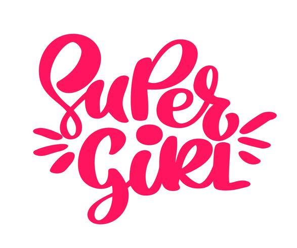 Hand drawn Super girl text. Quote for banner. Retro lettering vector. Vintage typography. Hand drawn phrase