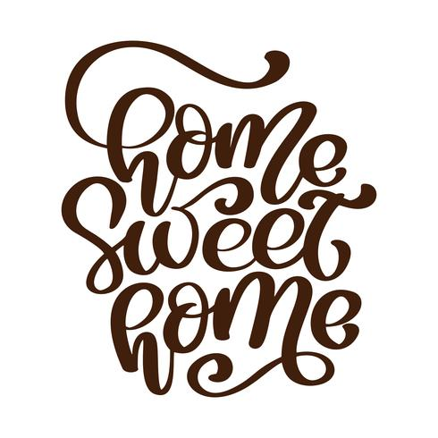 Calligraphic quote Home sweet home text. Hand lettering typography poster. For housewarming posters, greeting cards, home decorations. Vector illustration