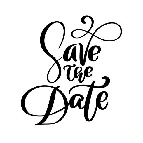 Save the date text postcard. Wedding phrase lettering vector. Ink illustration. Modern brush calligraphy flourish. Isolated on white background