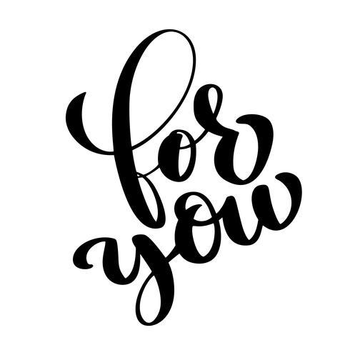 Handtecknad bokstäver, för dig Hälsningsinskription på St. Valentinsdagtext på tema av känslor för tryck, vykort, affischer. Vektor illustration i romantisk stil isolerad på vit bakgrund