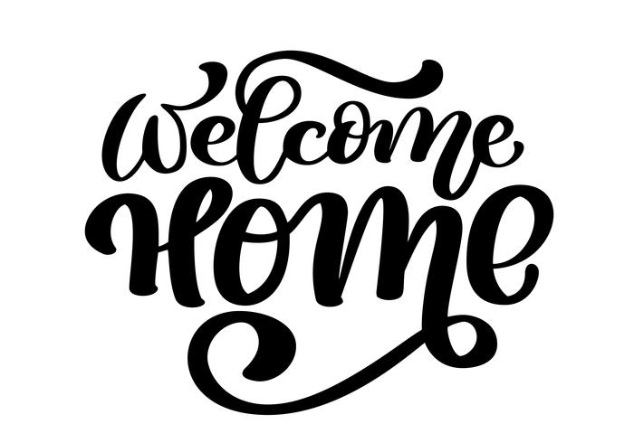 Welcome home card or poster. Hand drawn lettering