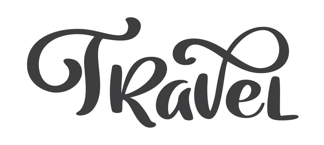 Viaggi lettering testo disegno vettoriale per poster, volantini, t-shirt, cartoline, inviti, adesivi, banner. Calligrafia moderna della penna dipinta a mano della spazzola isolata su un fondo bianco
